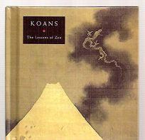 Koans: The Lessons of Zen