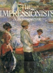 The Impressionists: A Retrospective