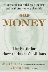The Money: The Battle for Howard Hughess Billions
