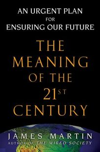 Nonfiction book review the meaning of the 21st century a vital the meaning of the 21st century a vital blueprint for ensuring our future malvernweather Gallery