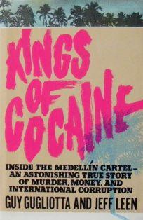 Kings of Cocaine: Inside the Medellin Cartel