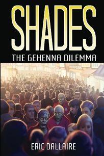 Shades: The Gehenna Dilemma