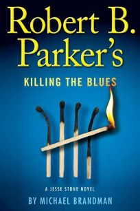 Robert B. Parkers Killing the Blues: A Jesse Stone Novel