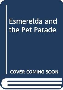 Esmeralda and the Pet Parade