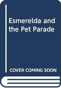Esmeralda and the Pet Parade