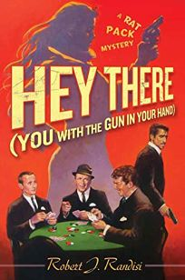 Hey There You with the Gun in Your Hand: A Rat Pack Mystery