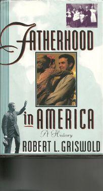 Fatherhood in America: A History