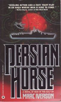 Persian Horse: A Novel of War in the Gulf