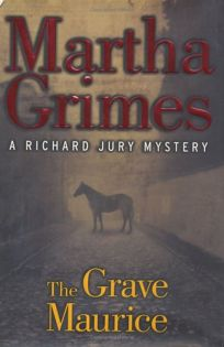 THE GRAVE MAURICE: A Richard Jury Mystery