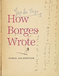 How Borges Wrote