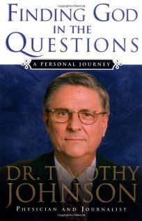FINDING GOD IN THE QUESTIONS: A Personal Journey