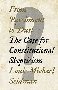 From Parchment to Dust: The Case for Constitutional Skepticism