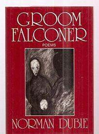 Groom Falconer: Poems