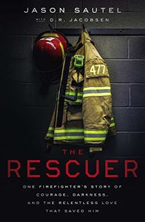 The Rescuer: One Firefighter's Story of Courage