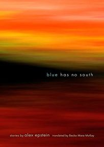 Blue Has No South: Stories