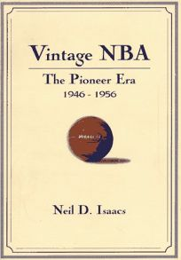 Vintage NBA Basketball: The Pioneer Years 1946-56: A Mostly Oral History