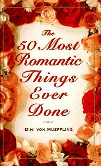 50 Most Romantic Things