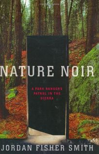 NATURE NOIR: A Park Rangers Patrol in the Sierra