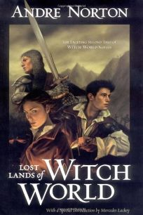 Lost Lands of Witch World: Comprising Three Aginst the Witch World