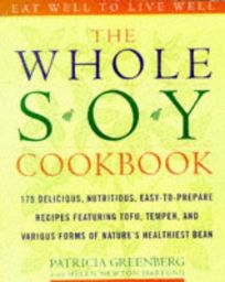 The Whole Soy Cookbook: 175 Delicious