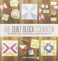 The Quilt Block Cookbook: 50 Block Recipes