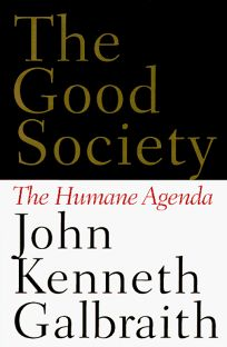 The Good Society: The Humane Dimension
