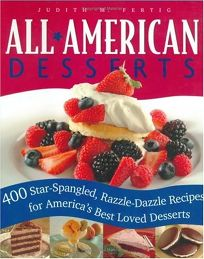 ALL-AMERICAN DESSERTS: 400 Star-Spangled