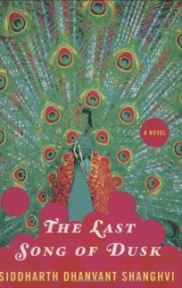 Fiction Book Review: THE LAST SONG OF DUSK by Siddharth D  Shanghvi