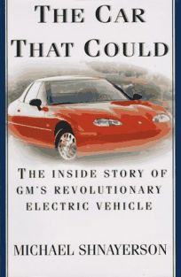The Car That Could:: The Inside Story of GMs Revolutionary Electric Vehicle