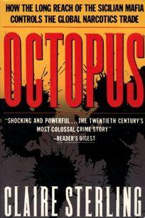 Octopus: The Long Reach of the International Sicilian Mafia