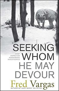 Seeking Whom He May Devour: Chief Inspector Adamsberg Investigates