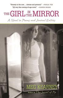 The Girl in the Mirror: A Novel in Poems and Journal Entries