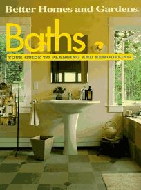 Baths: Your Guide to Planning and Remodeling