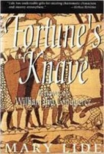 Fortunes Knave: The Making of William the Conqueror: A Novel