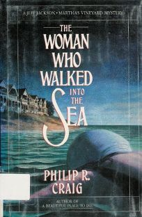 The Woman Who Walked Into the Sea: A Jeff Jackson/Marthas Vineyard Mystery