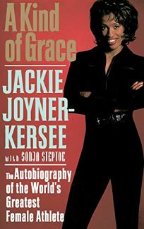 A Kind of Grace: The Autobiography of the Worlds Greatest Female Athlete