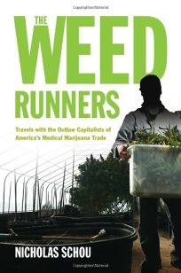 The Weed Runners: Travels with the Outlaw Capitalists and Modern-Day Bootleggers of America's Medical Marijuana Trade