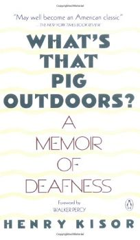 Whats That Pig Outdoors?: A Memoir of Deafness