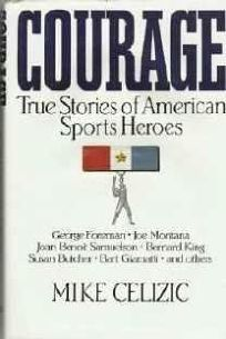 Courage: True Stories of American Sports Heroes