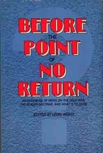 Before the Point of No Return Before the Point of No Return: An Exchange of Views on the Cold War