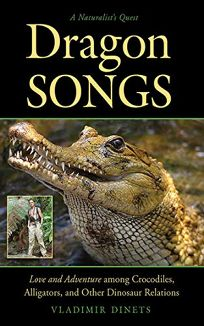 Dragon Songs: Love and Adventure Among Crocodiles