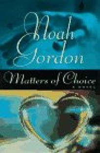 Matters of Choice: 9a Novel