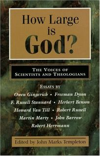 How Large is God?: The Voices of Scientists and Theologians
