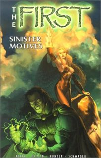 THE FIRST: Sinister Motives