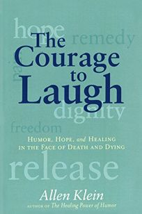 The Courage to Laugh: Humor