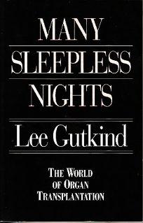 Many Sleepless Nights: The World of Organ Transplantation
