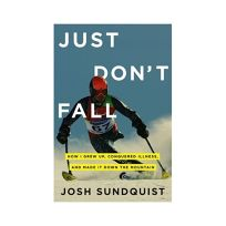 Just Dont Fall: How I Grew Up
