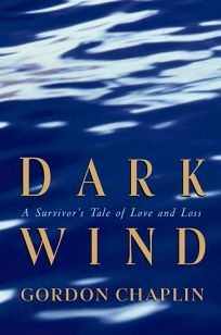 Dark Wind: A Survivors Tale of Love and Loss