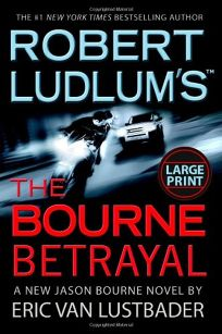 Robert Ludlums The Bourne Betrayal