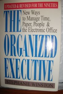 The Organized Executive: New Ways to Manage Time